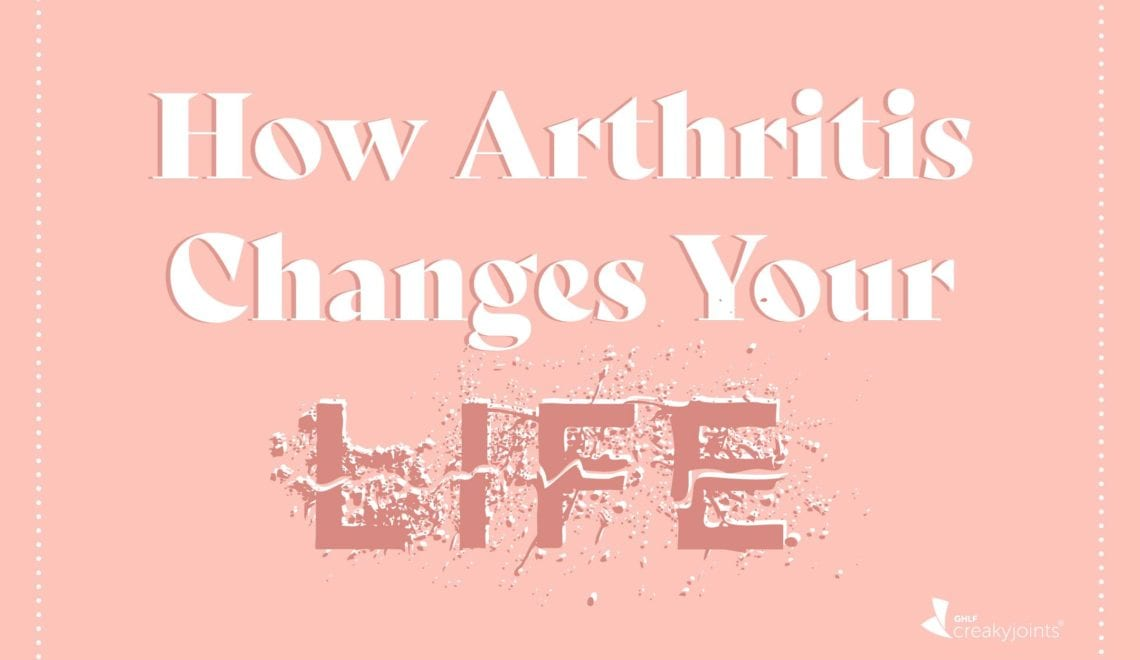 How Arthritis Changes Your Life