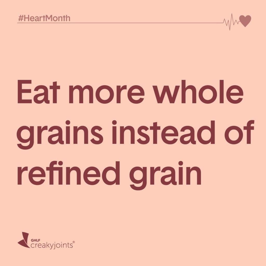 Rheumatoid Arthritis Heart Month Eat More Whole Grains