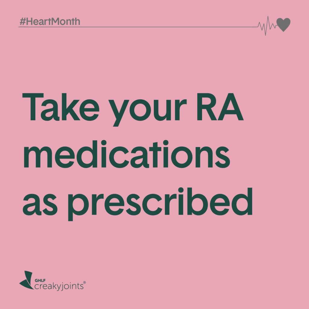 Rheumatoid Arthritis Heart Month Take RA Medications as Prescribed
